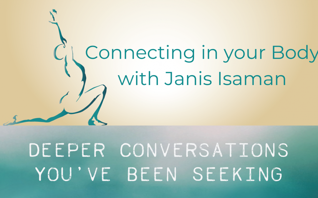 Connecting in your Body with Janis Isaman
