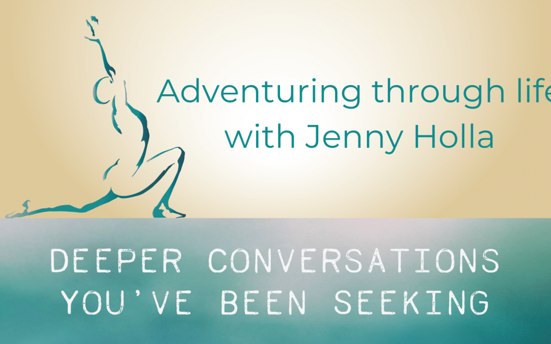 Adventuring through life with Jenny Holla
